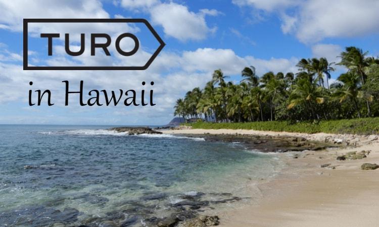 もしハワイで格安のレンタカーを借りたいなら TURO が断然おすすめ